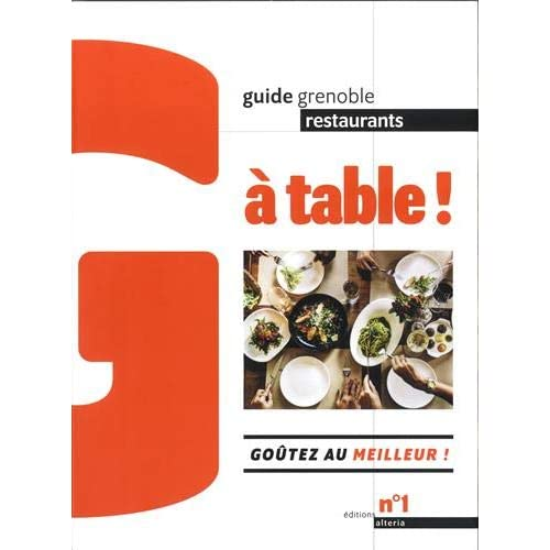 A table ! : Guide restaurants Grenoble