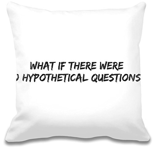 What if there were no hypothetical questions? Cuscino