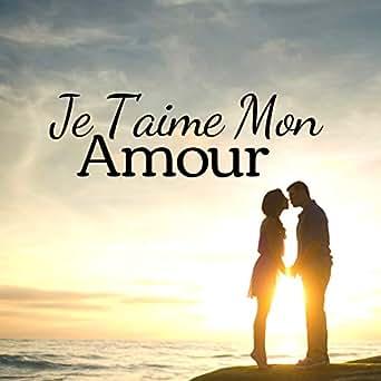 Je Taime Mon Amour By Cadeau Saint Valentin On Amazon Music