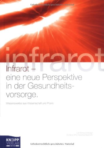 Preisvergleich Produktbild Infrarot - eine neue Perspektive in der Gesundheitsvorsorge: Wissenswertes aus Wissenschaft und Praxis