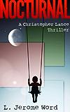 Nocturnal: A Christopher Lance Thriller (A Christopher Lance Thriller Series Book 2)