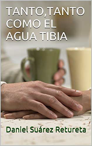 TANTO,TANTO COMO EL AGUA TIBIA (VIRGEN EN FAROLA nº 4) por Daniel Suárez  Retureta