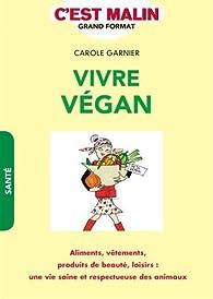 Vivre végan, c'est malin par Carole Garnier