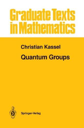 Quantum Groups (Graduate Texts in Mathematics)