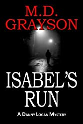 Isabel's Run by M.D. Grayson (2012-09-18)