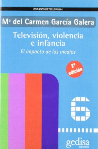 Televisión, Violencia E Infancia (Estudios De Television) por Carmen Garcia Galera