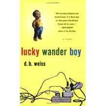 Lucky Wander Boy by D. B. Weiss (2003-02-05)