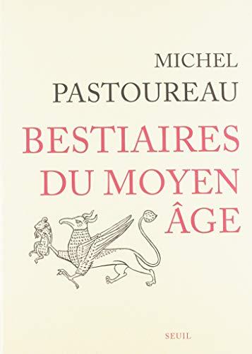 Bestiaires du Moyen-Age par  Michel Pastoureau