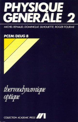 Physique générale, volume  2 : Cours thermo-optique par Renaud