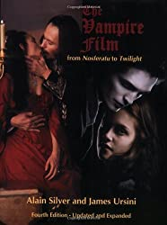 The Vampire Film: From Nosferatu to Twilight - 4th Edition, Updated and Revised by Alain Silver (2010-10-15)