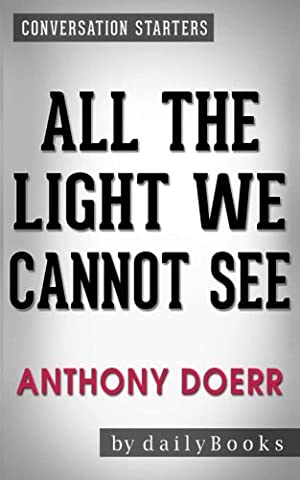Conversations on All the Light We Cannot See: A Novel