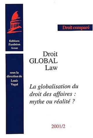 Droit global : Global Law. La globalisation du droit des affaires : mythe ou réalité ? par Collectif