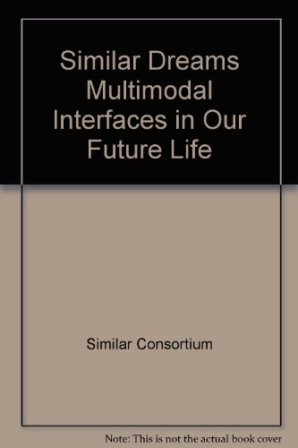 SIMILAR Dreams: A European vision of multimodal interfaces in our future life