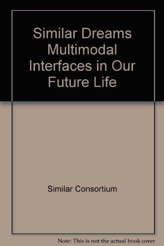 SIMILAR Dreams : A European vision of multimodal interfaces in our future life par Similar