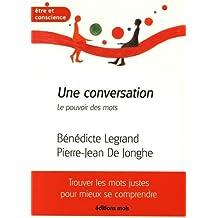 """""""Une conversation - Le pouvoir des mots"""""""