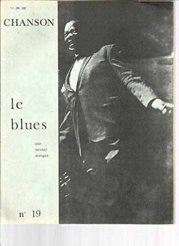 Le Blues . Les origines du bleues - Blues et jazz - Le blues musique vocale et instrumentale - Thèmes majeurs du blues - éditions F.L.E.C.,1970