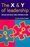 The X and Y of Leadership: How Men and Women Make a Difference at Work (INSIDER Guides)