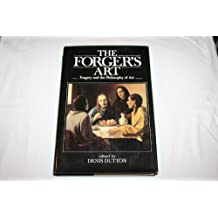 Forger's Art: Forgery and the Philosophy of Art
