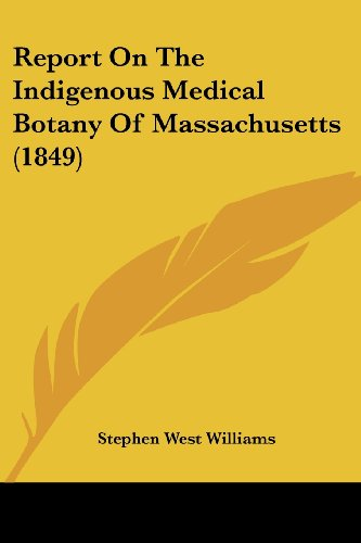 Report on the Indigenous Medical Botany of Massachusetts (1849)