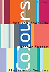 Colours: Rem Koolhaas/OMA, Norman Foster, Alessandro Mendini by Rem Koolhaas (2001-07-01)