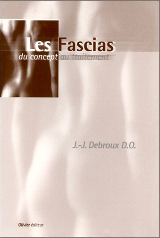 Les Fascias du concept au traitement par J.-J. Debroux