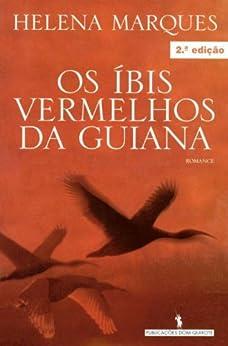 Os Ibis Vermelhos da Guiana von [Marques, Helena]
