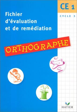 Orthographe CE1. Fichier d'évaluation et de remédiation