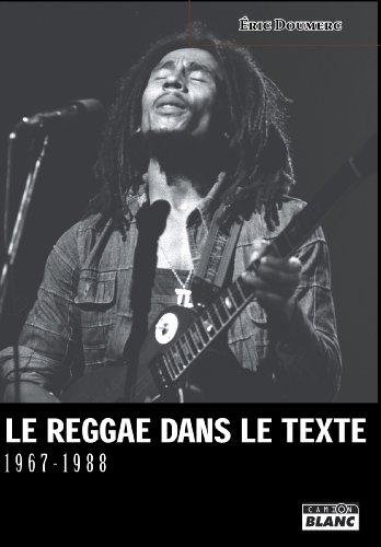 LE REGGAE DANS LE TEXTE 1967-1988