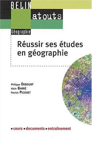 Russir ses tudes en gographie : Mthodologie du travail universitaire