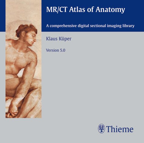 MR/CT Atlas of Anatomy, 5.0, 1 CD-ROM A comprehensive digital sectional imaging library. Windows 95/98/NT/2000 or MacOS 8.1 or higher (Digitale Radiologie)