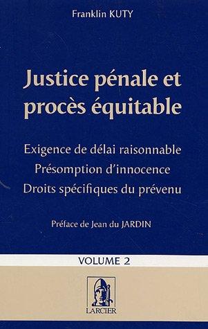 JUSTICE PENALE ET PROCES EQUITABLE - TOME 2