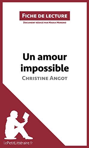 Un amour impossible de Christine Angot (Fiche de lecture): Résumé complet et analyse détaillée de l'oeuvre