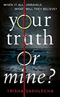 Your Truth or Mine?: A Powerful Psychological Thriller with a Twist You'll Never See Coming (English Edition)