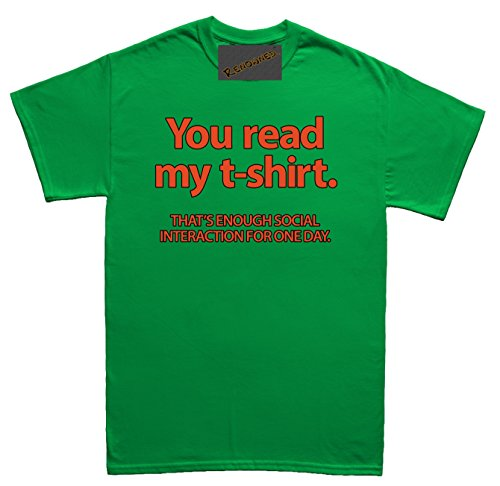 Renowned You read my t-shirt thats enough social interaction for one day Herren T Shirt Grün