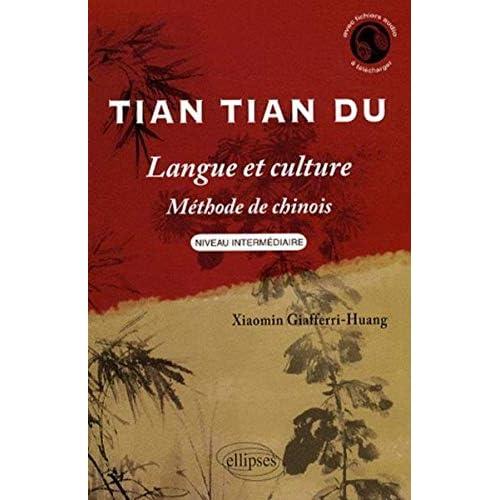 Tian tian du, langue et culture : méthode de chinois, niveau intermédiaire