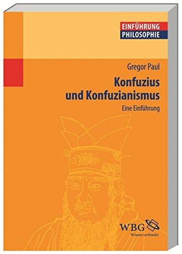 Konfuzius und Konfuzianismus: Eine Einführung (Philosophie kompakt)