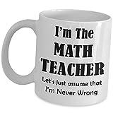 Math Teacher definizione GAG Gifts For matematica professore–Tazza divertente carino Appreciation Gift Coffee Cup Award matematico Major Saying donne uomini Ideas–Lets Just assume im mai sbagliato