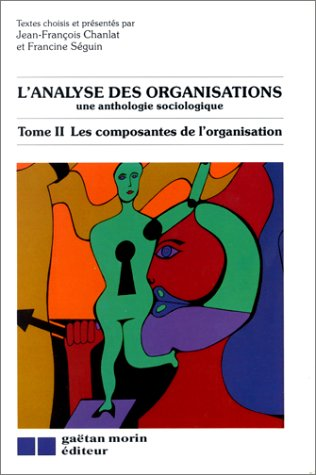 L'analyse des organisations par J.-F. Chanlat