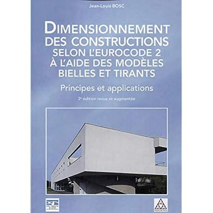 Dimensionnement des constructions selon l'Eurocode 2 à l'aide des modèles Bielle et Tirants: Principes et applications