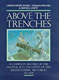 Above the Trenches: A Complete Record of the Fighter Aces and Units of the British Empire Air Forces, 1915-20