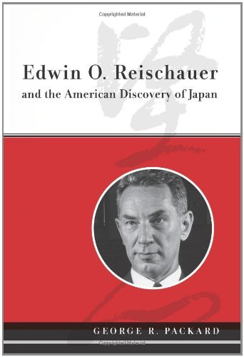 Edwin O. Reischauer and the American Discovery of Japan by George R. Packard (2010-04-05)