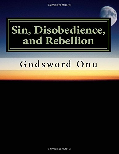 Sin, Disobedience, and Rebellion: Avoiding the Life of Satan