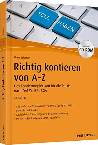 Richtig Kontieren von A-Z: Das Kontierungslexikon für die Praxis nach DATEV, IKR, BGA (Haufe Fachbuch)
