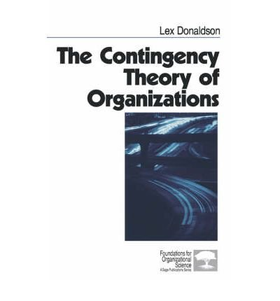 [(The Contingency Theory of Organizations )] [Author: Lex Donaldson] [Mar-2001]