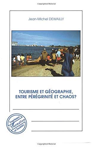 Tourisme et géographie, entre pérégrinité et chaos ?