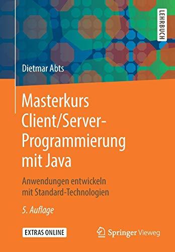 Masterkurs Client/Server-Programmierung mit Java: Anwendungen entwickeln mit Standard-Technologien - Programmierung Der Java Mit