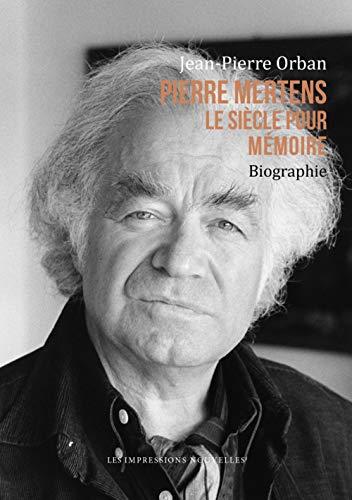 Pierre Mertens : Le siècle pour mémoire