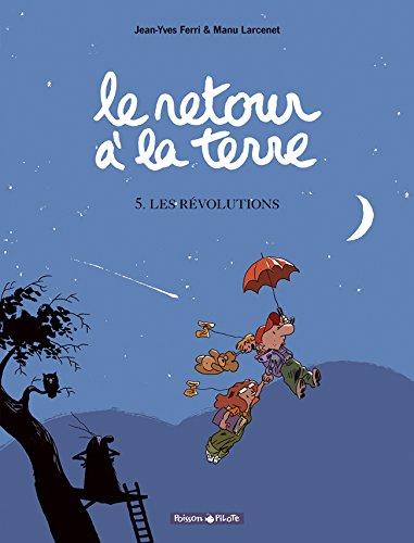 Le Retour à la terre - tome 5 - Les Révolutions par Ferri Jean-Yves
