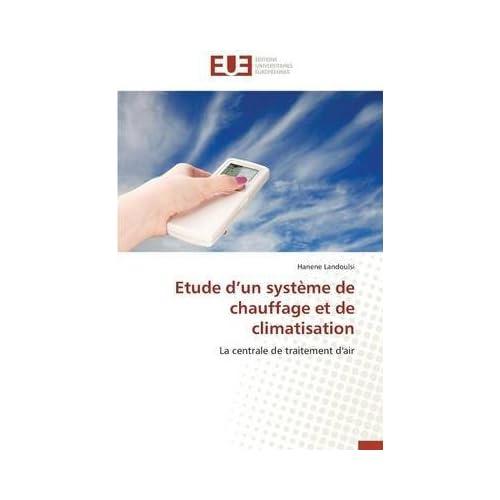 [(Etude D'Un Systeme de Chauffage Et de Climatisation)] [By (author) Landoulsi Hanene] published on (June, 2014)