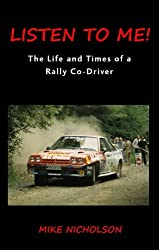 LISTEN TO ME!: The Life and Times of a Rally Co-Driver